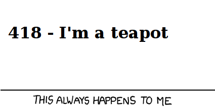 It's even funnier when you realize that 'I'm a teapot' is a real status code, defined in RFC 2324.