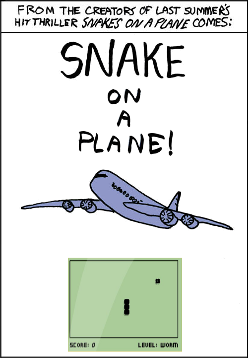 Actually, it's Snake Under A Plane.