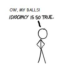 Notes: I have never seen Idiocracy and had this part described to me. This comic was done with a computer that only had Paint, Comic Sans, and a touchpad. I'll go quietly regret even trying.